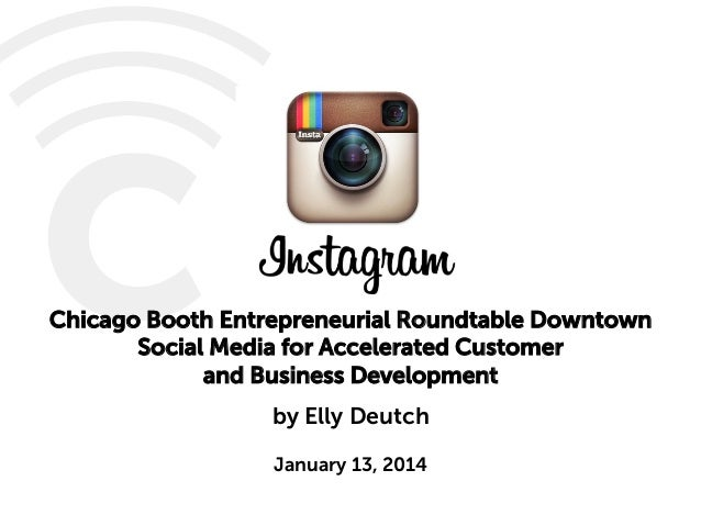 Chicago Booth Entrepreneurial Roundtable Downtown Social Media for Accelerated Customer and Business Development by Elly D...