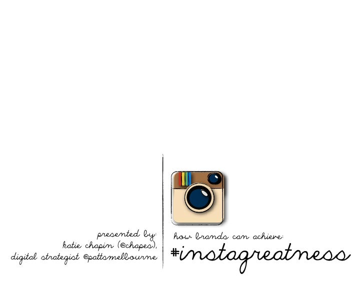 How brands can achieve #instagreatness