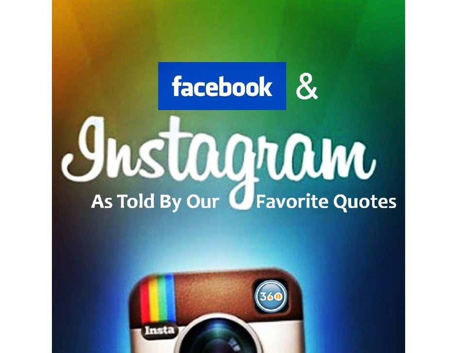 Facebook & Instagram As Told By Our Favorite Quotes