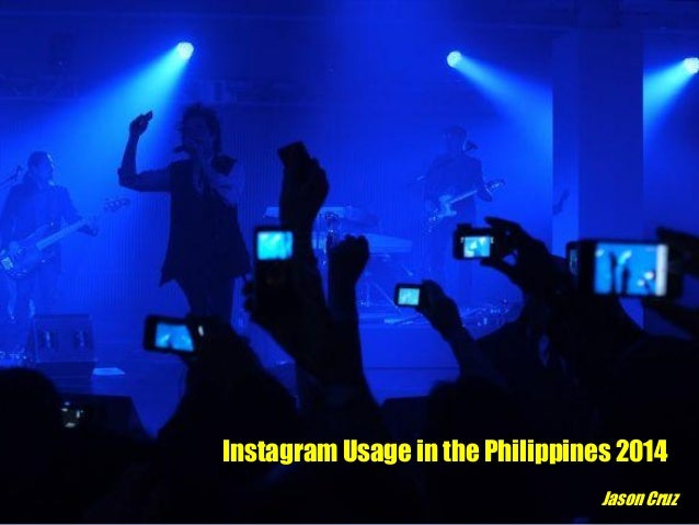 Instagram Usage in the Philippines 2014 Jason Cruz