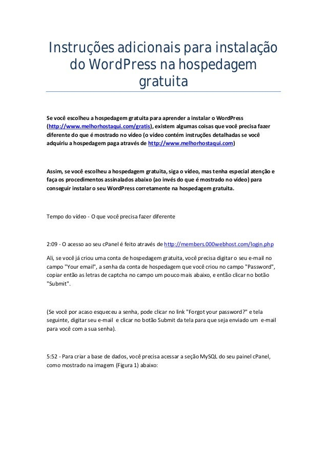 Instruções adicionais para instalação do WordPress na hospedagem gratuita  Se você escolheu a hospedagem gratuita para apr...