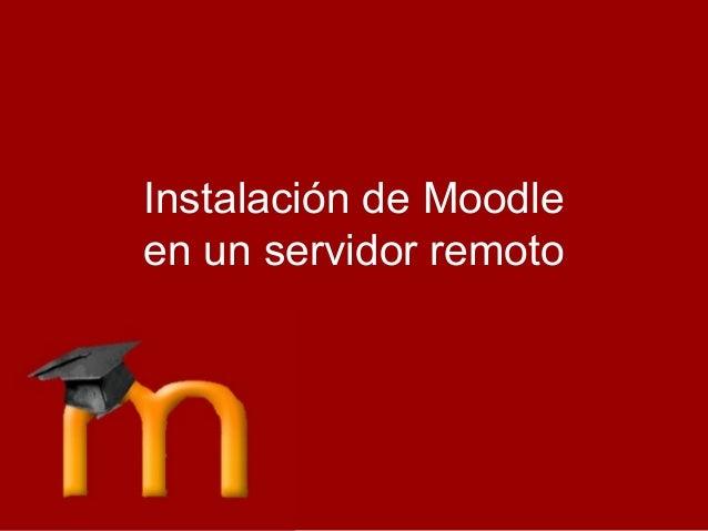 Juanma Díaz Febrero 2008 http://juanmadiaz.es Instalación de Moodle en un servidor remoto