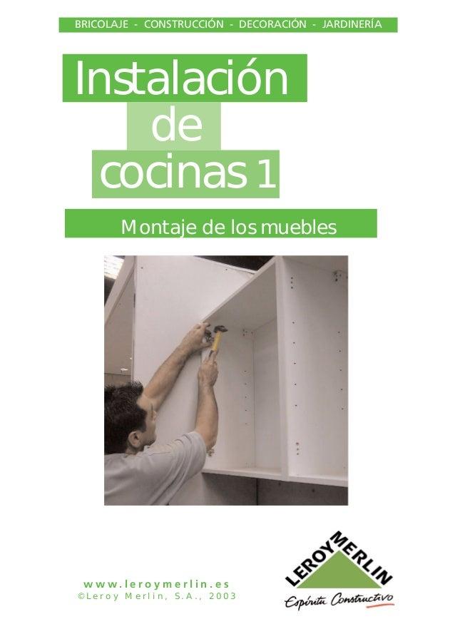 Instalación de cocinas 1 Montaje de los muebles BRICOLAJE - CONSTRUCCIÓN - DECORACIÓN - JARDINERÍA w w w . l e r o y m e r...
