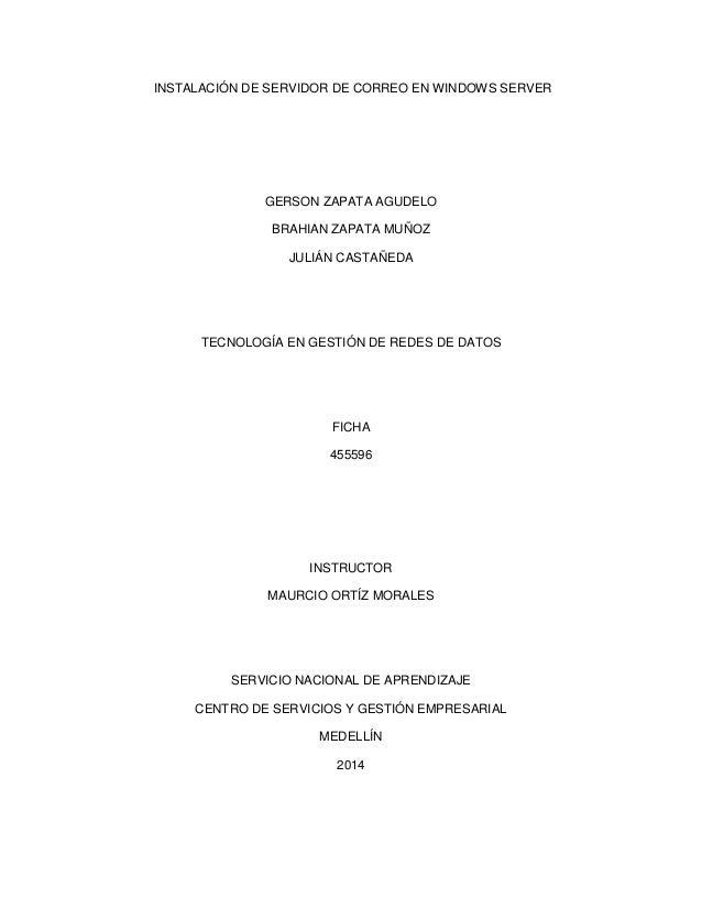 INSTALACIÓN DE SERVIDOR DE CORREO EN WINDOWS SERVER  GERSON ZAPATA AGUDELO BRAHIAN ZAPATA MUÑOZ JULIÁN CASTAÑEDA  TECNOLOG...