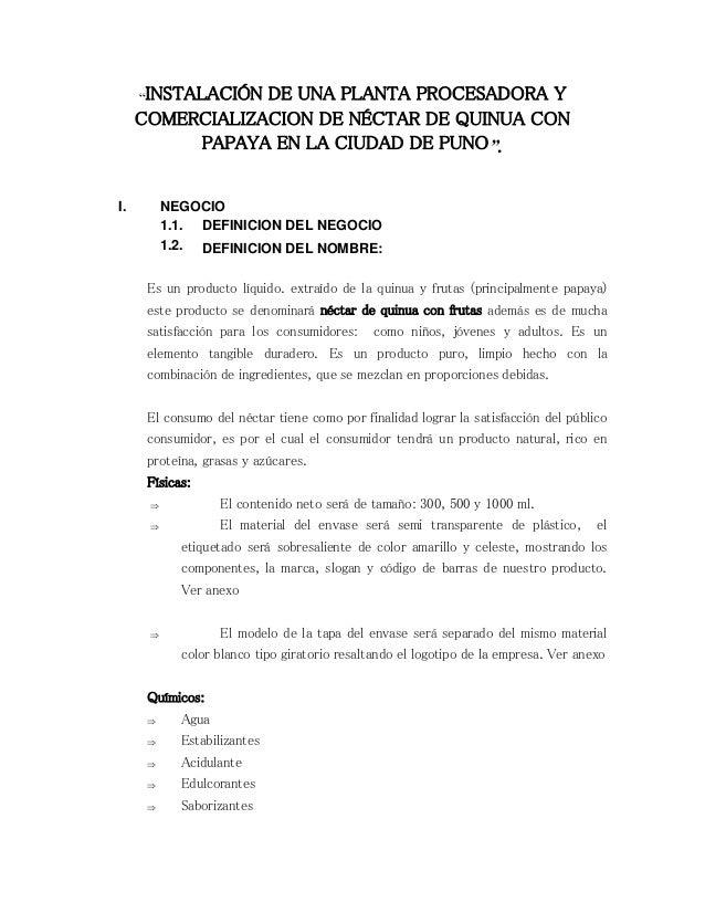 """""""INSTALACIÓN DE UNA PLANTA PROCESADORA Y COMERCIALIZACION DE NÉCTAR DE QUINUA CON PAPAYA EN LA CIUDAD DE PUNO"""". I. NEGOCIO..."""