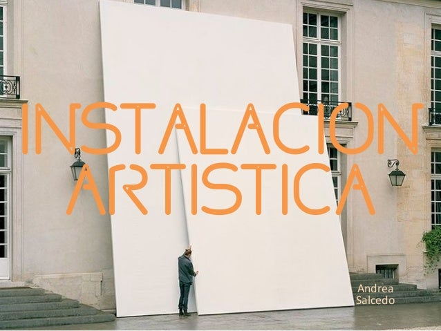 INSTALACION ARTISTICA Andrea   Salcedo