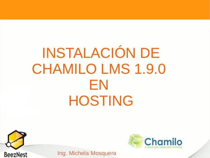 INSTALACIÓN DECHAMILO LMS 1.9.0       EN    HOSTING   Ing. Michela Mosquera