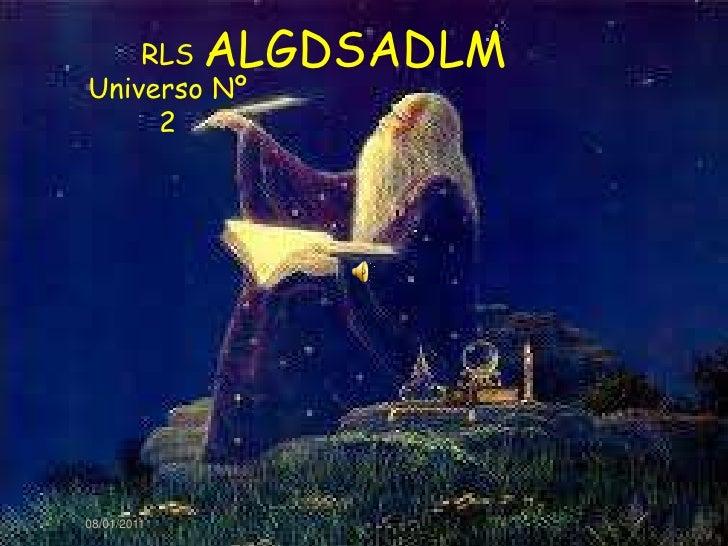 08/01/2011<br />ALGDSADLM<br />RLS Universo Nº 2<br />