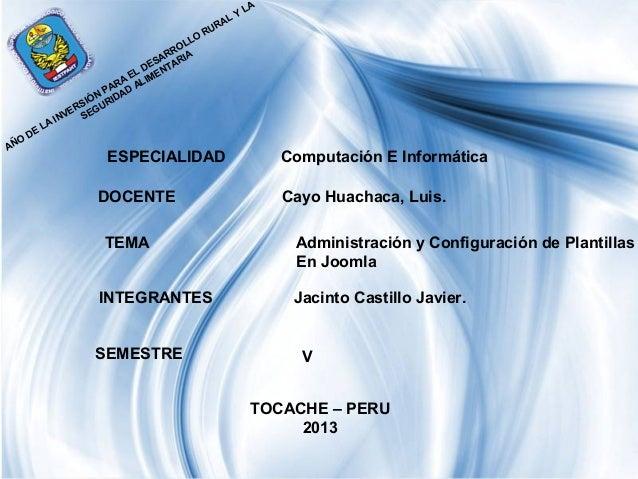 Page 1 AÑO DE LA INVERSIÓN PARA EL DESARROLLO RURAL Y LA SEGURIDAD ALIMENTARIA Computación E InformáticaESPECIALIDAD DOCEN...