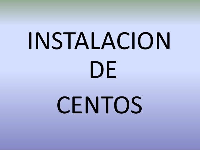 INSTALACION DE CENTOS