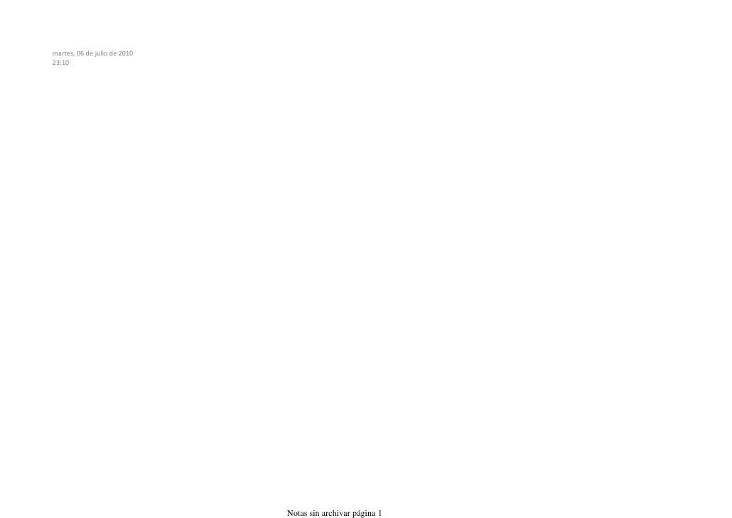 martes, 06 de julio de 2010 23:10                                   Notas sin archivar página 1