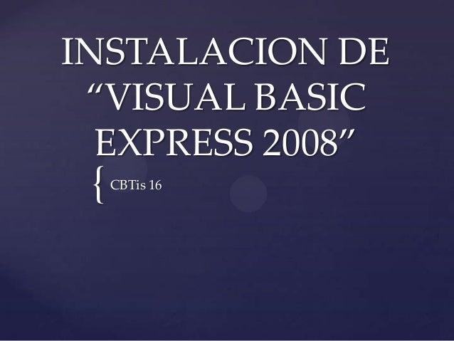 """INSTALACION DE """"VISUAL BASIC EXPRESS 2008""""  {  CBTis 16"""