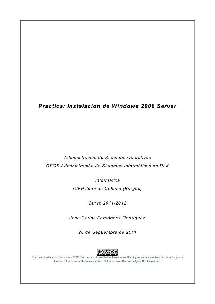 Practica: Instalación de Windows 2008 Server         Administracion de Sistemas Operativos  CFGS Administración de Sistema...