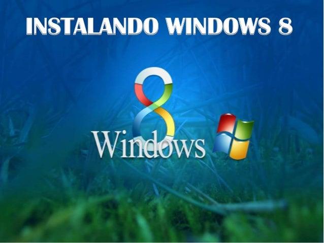INSTALANDO WINDOWS 8