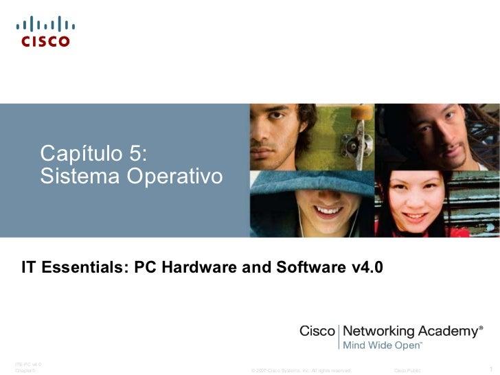 Capítulo 5:  Sistema Operativo IT Essentials: PC Hardware and Software v4.0
