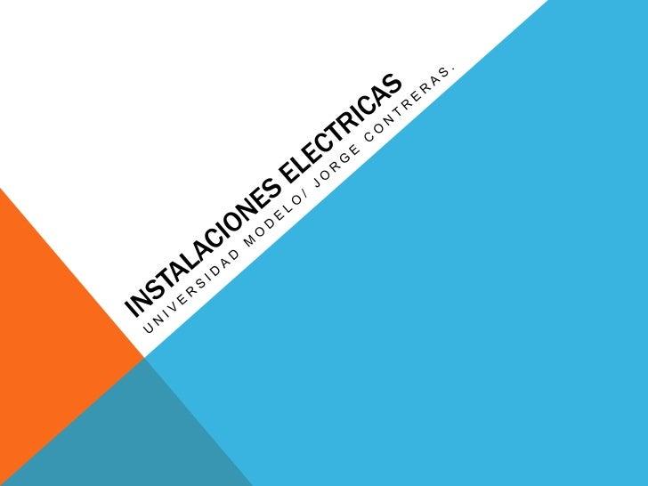 INSTALACIÓN ELÉCTRICAUna instalación eléctrica es uno o varios circuitos eléctricos destinados a   un uso específico y que...