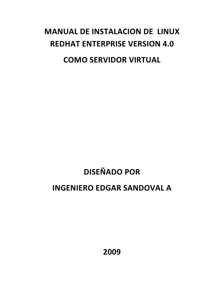 MANUAL DE INSTALACION DE LINUX  REDHAT ENTERPRISE VERSION 4.0     COMO SERVIDOR VIRTUAL             DISEÑADO POR  INGENIER...