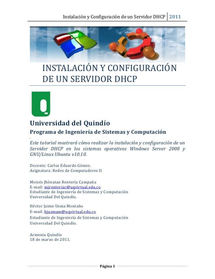 Instalación y Configuración de un Servidor DHCP 2011      INSTALACIÓN Y CÓNFIGURACIÓ N      DE UN SERVIDÓR DHCPUniversidad...