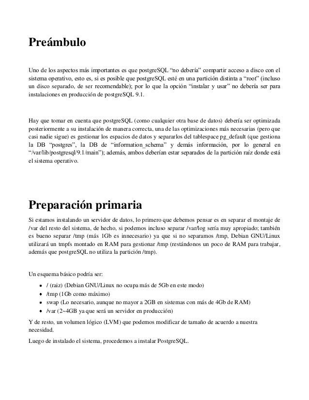"""Preámbulo Uno de los aspectos más importantes es que postgreSQL """"no debería"""" compartir acceso a disco con el sistema opera..."""