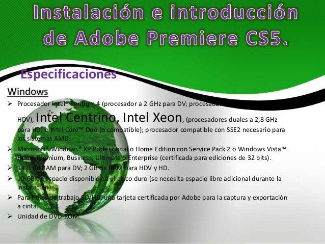 Especificaciones Windows  Procesador Intel® Pentium 4 (procesador a 2 GHz para DV; procesador a 3,4 GHz para HDV), Intel ...