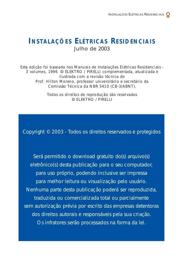 Esta edição foi baseada nos Manuais de Instalações Elétricas Residenciais - 3 volumes, 1996 © ELEKTRO / PIRELLI complement...