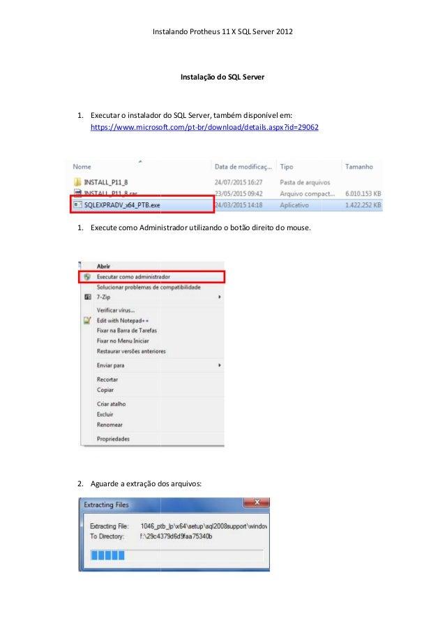 Instalando Protheus 11 X SQL Server 2012 1. Executar o instalador do SQL Server https://www.microsoft.com/pt 1. Execute co...