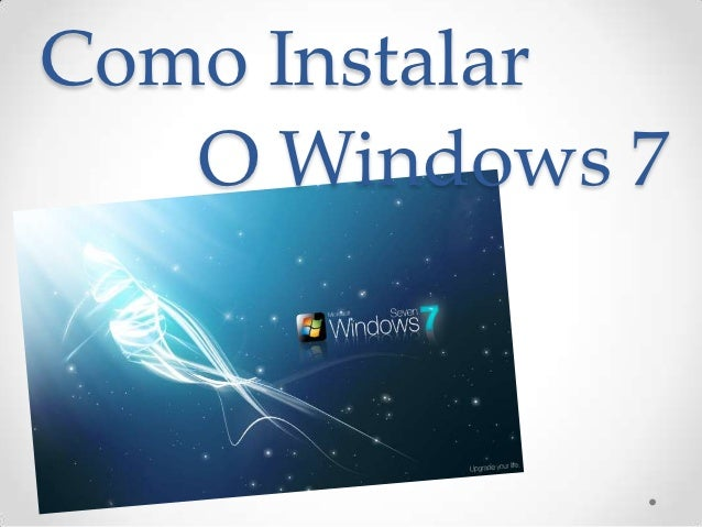 Como Instalar   O Windows 7