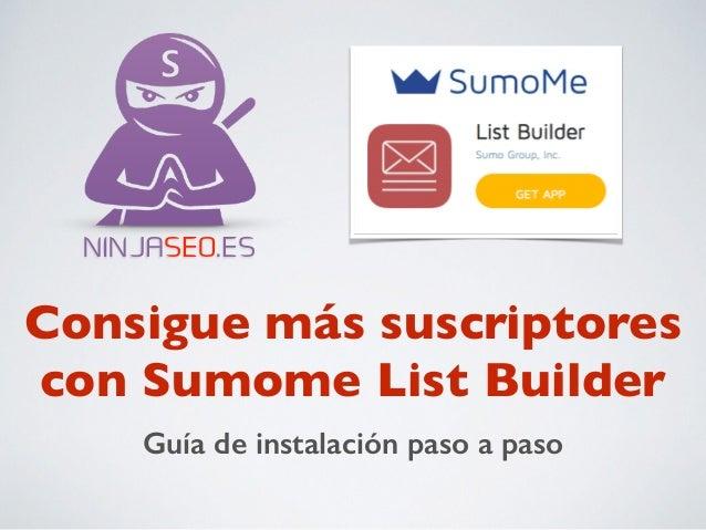 NINJASEO.ES  Consigue más suscriptores  con Sumome List Builder  Guía de instalación paso a paso