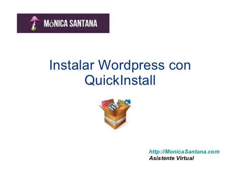 Instalar Wordpress con QuickInstall http://MonicaSantana.com Asistente Virtual