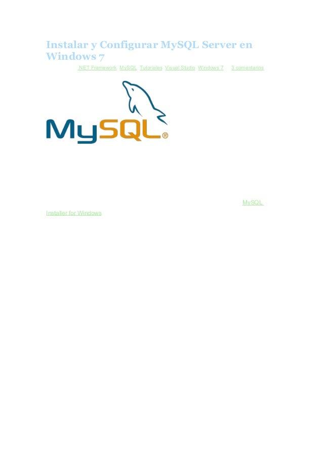 Instalar y Configurar MySQL Server en Windows 7 Archivado en .NET Framework, MySQL, Tutoriales, Visual Studio, Windows 7 —...