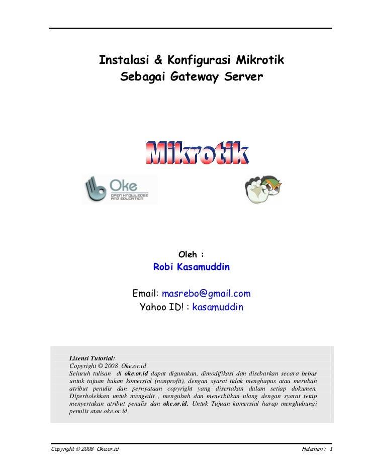 Instalasi & Konfigurasi Mikrotik                     Sebagai Gateway Server                                            Ole...
