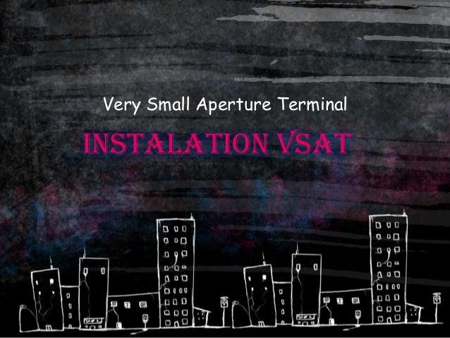 Very Small Aperture TerminalINSTALATION VSAT