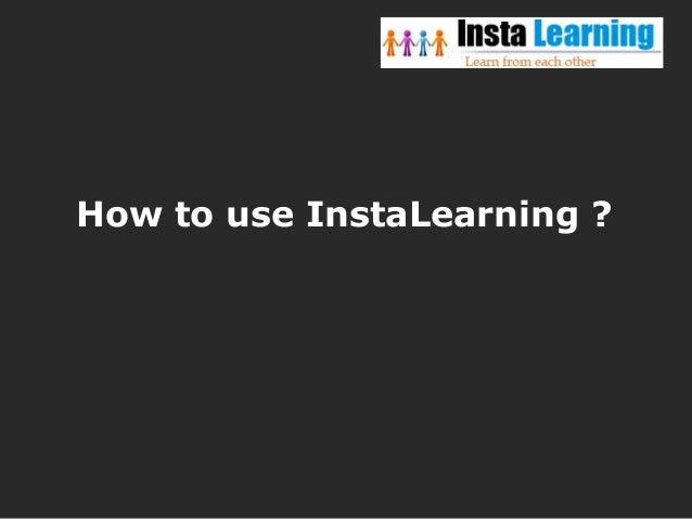 How to use InstaLearning ?