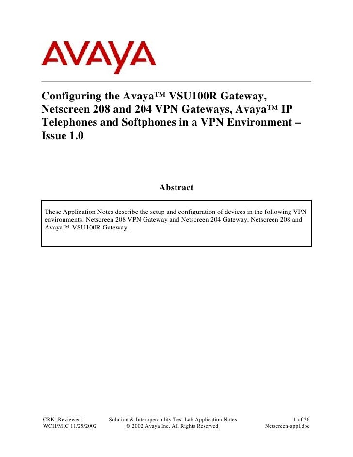 Configuring the Avaya™ VSU100R Gateway, Netscreen 208 and 204 VPN Gateways, Avaya™ IP Telephones and Softphones in a VPN E...