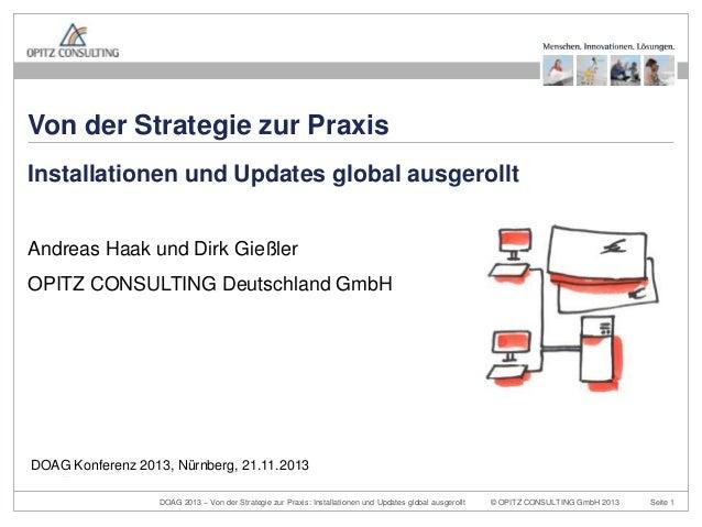 Von der Strategie zur Praxis Installationen und Updates global ausgerollt Andreas Haak und Dirk Gießler OPITZ CONSULTING D...