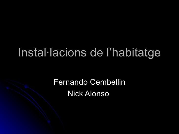 Instal·lacions de l'habitatge Fernando Cembellin Nick Alonso