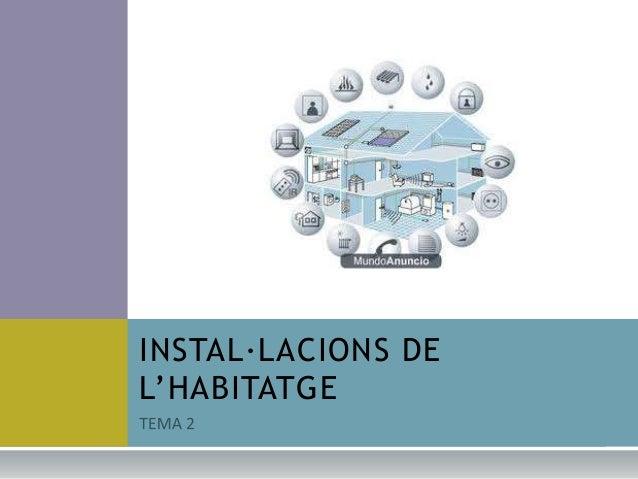 INSTAL·LACIONS DEL'HABITATGE