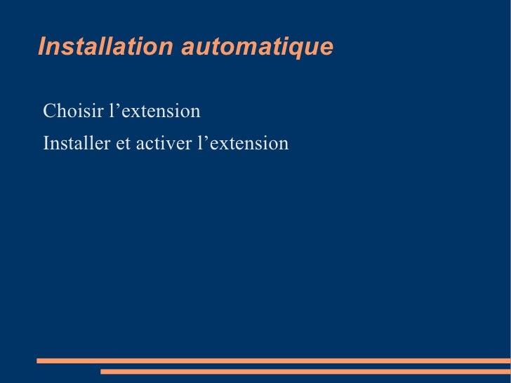 Installation automatique <ul><li>Choisir l'extension