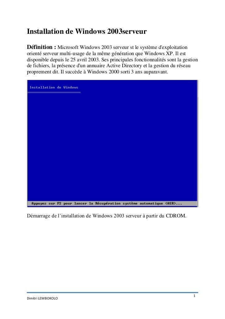 Installation de Windows 2003serveurDéfinition : Microsoft Windows 2003 serveur st le système dexploitationorienté serveur ...