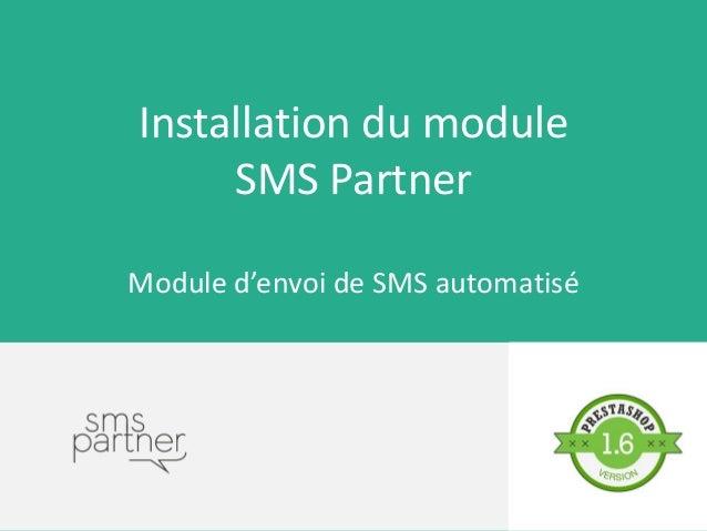 Installation du module SMS Partner Module d'envoi de SMS automatisé