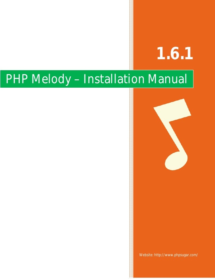 1.6.1 PHP Melody – Installation Manual                            Website: http://www.phpsugar.com/