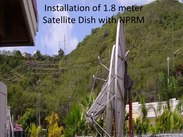 Installation of 1.8 meter Satellite Dish with NPRM<br />