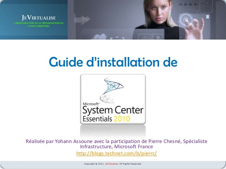 Guide d'installation de<br />Réalisée par Yohann Assoune avec la participation de Pierre Chesné, Spécialiste Infrastructur...