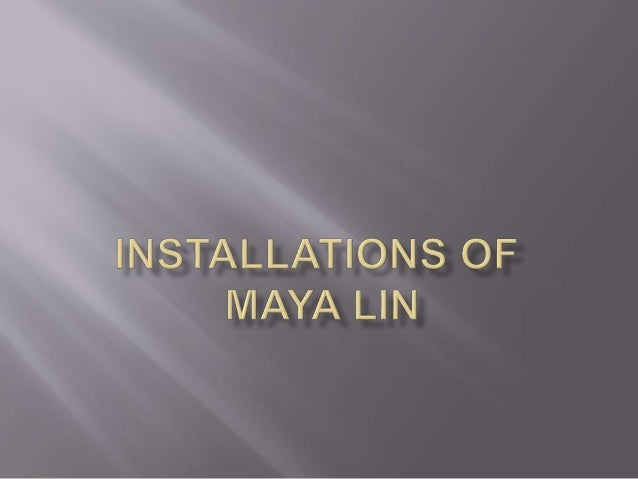 Installations Of Maya Lin