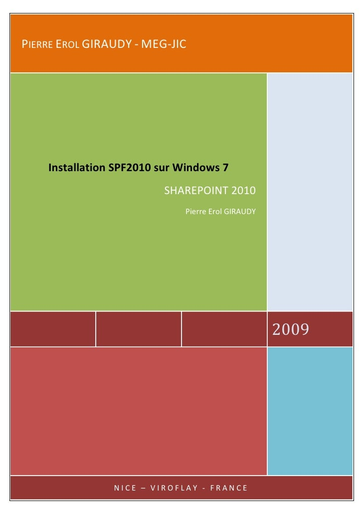 PIERRE EROL GIRAUDY - MEG-JIC         Installation SPF2010 sur Windows 7                          SHAREPOINT 2010         ...
