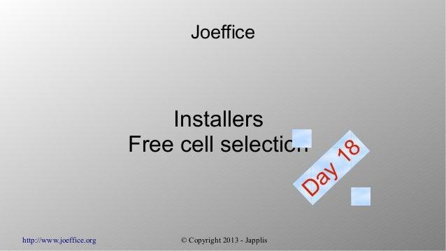 http://www.joeffice.org © Copyright 2013 - JapplisJoefficeInstallersFree cell selectionDay18