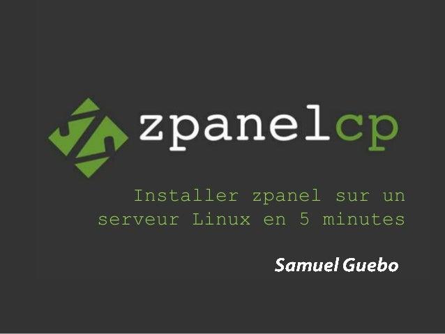Installer zpanel sur un serveur Linux en 5 minutes