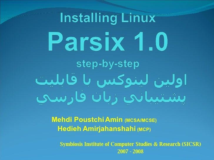 Mehdi Poustchi Amin  (MCSA/MCSE) Hedieh Amirjahanshahi  (MCP) Symbiosis Institute of Computer Studies & Research (SICSR) 2...