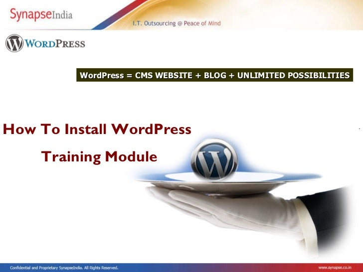 How To Install WordPress  Training Module WordPress = CMS WEBSITE + BLOG + UNLIMITED POSSIBILITIES