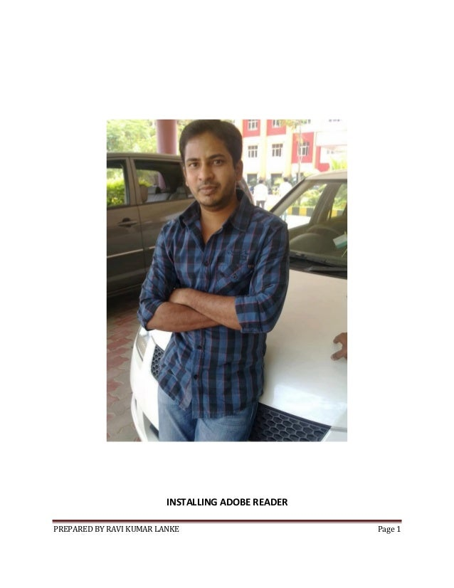 PREPARED BY RAVI KUMAR LANKE Page 1 INSTALLING ADOBE READER